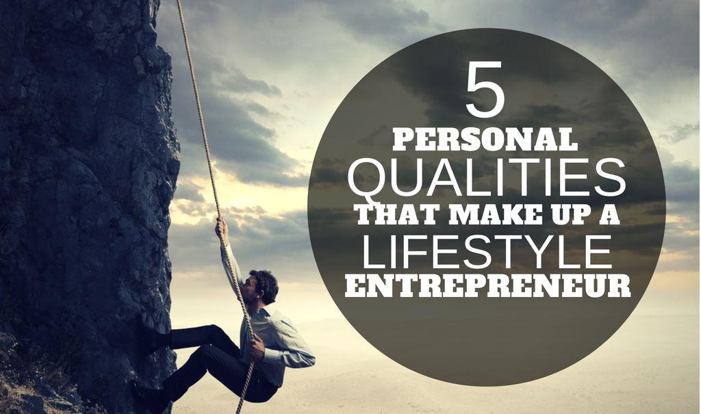 Qualities of a Lifestyle Entrepreneur