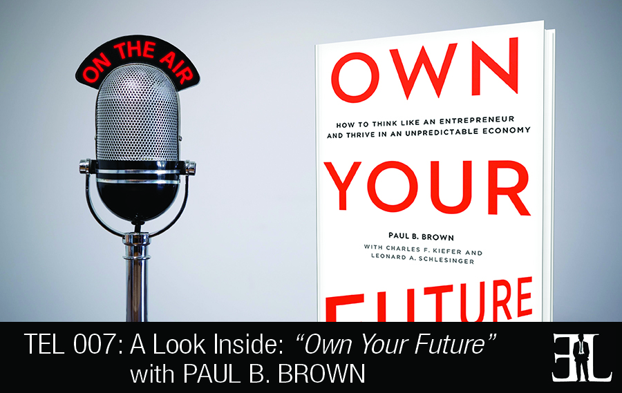 Own Your Future by Paul B Brown
