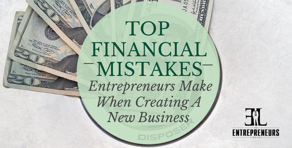 Financial Mistakes Entrepreneurs Make
