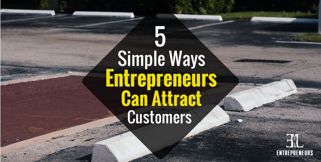 Ways Entrepreneurs Can Attract Customers