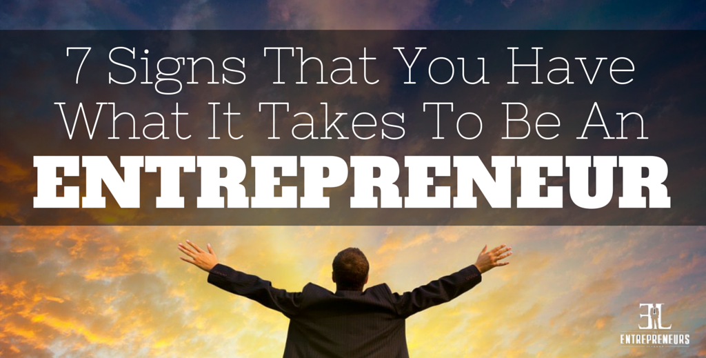 What It Takes To Be An Entrepreneur