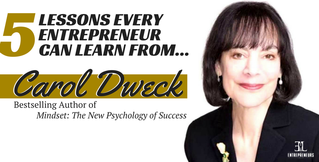 5 Lessons Entrepreneurs Can Learn from Carol Dweck | The ...