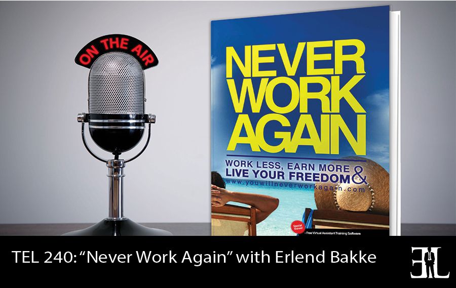 TEL-240-Never-Work-Again-with-Erlend-Bakke