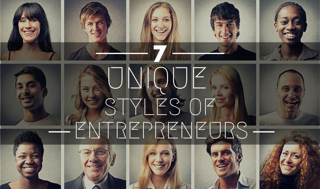 7 Unique Styles Of Entrepreneurs