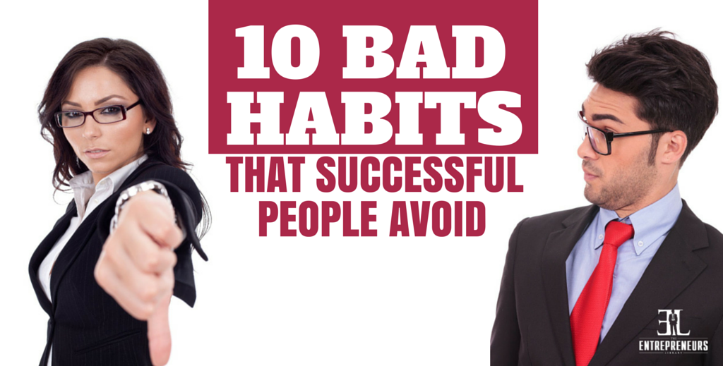 Bad Habits That Successful People Avoid