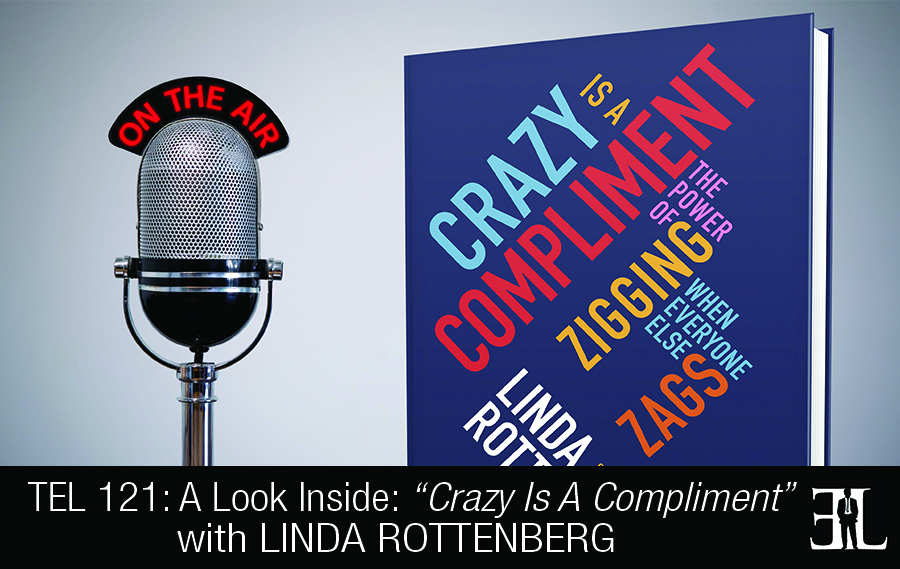 TEL 121 - Crazy Is A Compliment by Linda Rottenberg