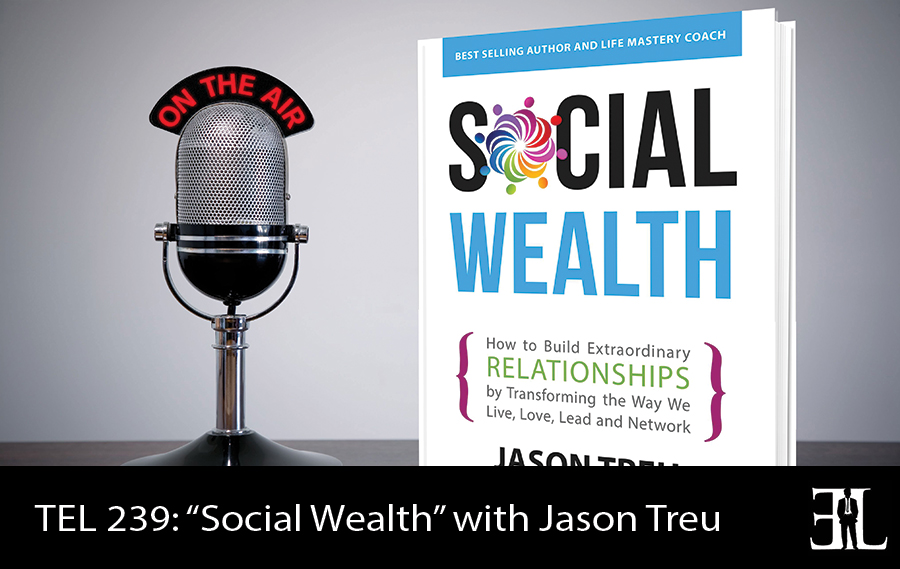 TEL-239---Social-Wealth-with-Jason-Treu
