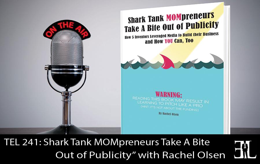 TEL-241-Shark-Tank-Mompreneurs-with-Rachel-Olsen